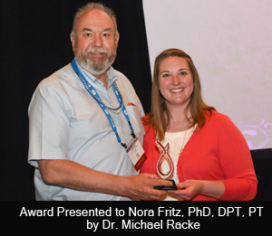 Award Presented to Nora Fritz, PhD, DPT, PT by Dr. Michael Racke